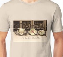 'For the love of Tea!' typography on vintage tea cup and saucer photograph Unisex T-Shirt