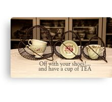 'Off with your shoes and have a cup of Tea!' typography on vintage tea cup and saucer photograph Canvas Print