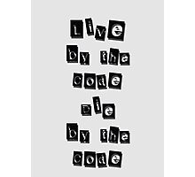 Live by the code, die by the code, black Photographic Print