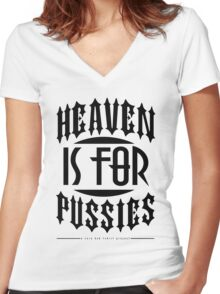 Heaven Is For Pussies Women's Fitted V-Neck T-Shirt