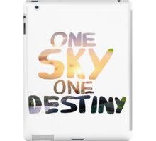 One Sky, One Destiny, Handwritten   iPad Case/Skin