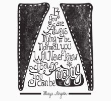 Quote by Maya Angelou  Kids Clothes