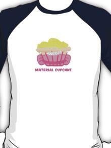 MATERIAL CUPCAKE parody T-Shirt