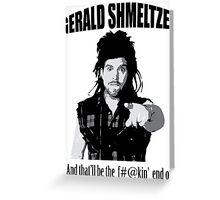 Gerald Shmeltzer Greeting Card