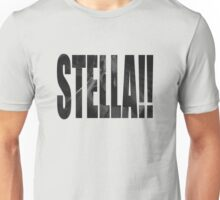 STELLA!!! Unisex T-Shirt