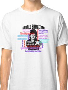 Gerald Shmeltzer Multi Quote Classic T-Shirt