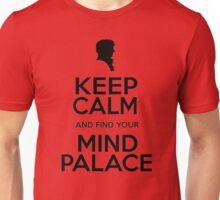 KEEP CALM AND FIND YOU MIND PALACE Unisex T-Shirt