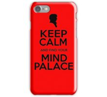 KEEP CALM AND FIND YOU MIND PALACE iPhone Case/Skin