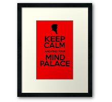 KEEP CALM AND FIND YOU MIND PALACE Framed Print