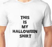 THIS IS MY HALLOWEEN SHIRT Unisex T-Shirt