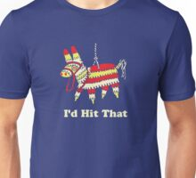 Piñata Shirt - I'd Hit That Unisex T-Shirt
