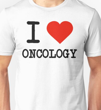 I Love Oncology Unisex T-Shirt