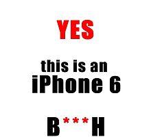 Iphone 6 B***H by mystsau