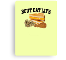 Bout Dat Life Canvas Print