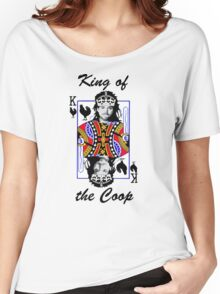 King of the Coop (light shirts ) Women's Relaxed Fit T-Shirt
