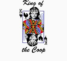 King of the Coop (light shirts ) Unisex T-Shirt