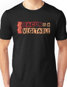 Bacon is a vegetable - Funny Food  Unisex T-Shirt