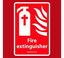Fire Extinguisher - Christian Sign from #SignsoftheTimes Series Photographic Print