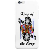 King of the Coop (light shirts ) iPhone Case/Skin