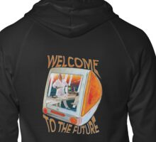 Welcome to the Future Zipped Hoodie