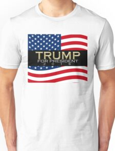 TRUMP for President 2016 -1 Unisex T-Shirt