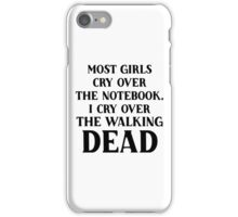 I cry over the walking dead iPhone Case/Skin
