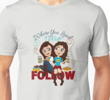 Where You Lead; I Will Follow Unisex T-Shirt