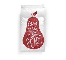 WE MAKE A FINE PEAR, Love gift, Red love Duvet Cover