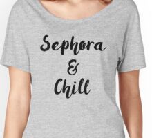 Sephora & Chill Women's Relaxed Fit T-Shirt