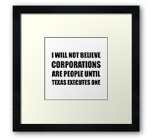 Corporations People Texas Executes Framed Print