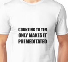 Counting Ten Premeditated Unisex T-Shirt