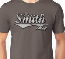 It's a Smith Thing Family Name T-Shirt Unisex T-Shirt