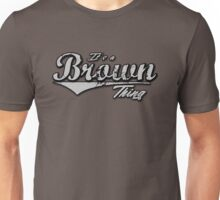 It's a Brown Thing Family Name T-Shirt Unisex T-Shirt