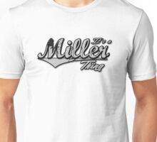It's a Miller Thing Family Name T-Shirt Unisex T-Shirt