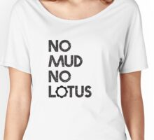"Yoga Shirt - ""No Mud, No Lotus"" - Yoga Clothes Women & Men - Workout Clothes Women & Men Women's Relaxed Fit T-Shirt"
