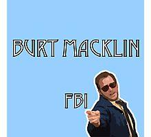 Burt Macklin FBI Photographic Print