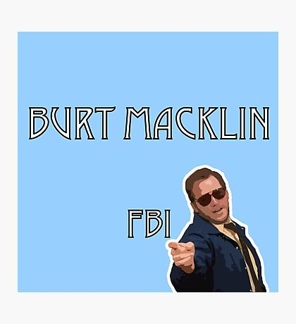 Burt Macklin FBI Photographic Print
