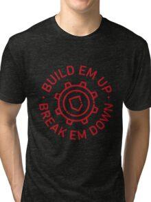 Build Em Up, Break Em Down - Torbjörn - Overwatch Tri-blend T-Shirt