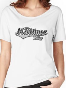 It's a Martinez Thing Family Name T-Shirt Women's Relaxed Fit T-Shirt