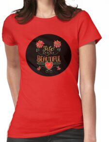 Life is Beautiful Womens Fitted T-Shirt