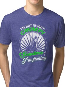 Funny Grumpy Fishing Shirt Tri-blend T-Shirt