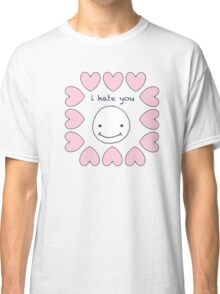 i hate you smiley Classic T-Shirt
