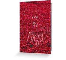 Poppies at The Tower of London - Lest we forget Greeting Card