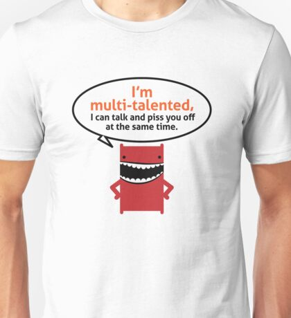 I am an all-rounder. I can talk and annoy Unisex T-Shirt
