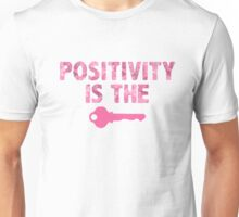 positivity is the key  Unisex T-Shirt