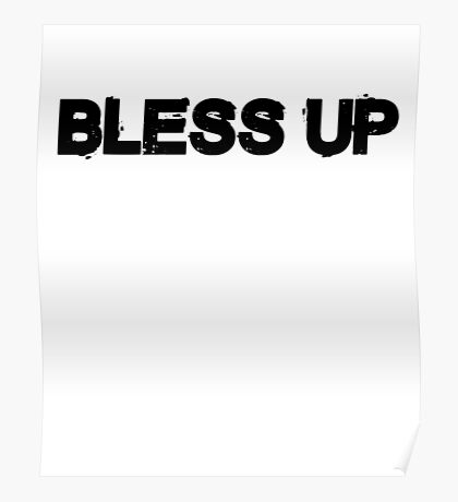 Bless Up black Poster