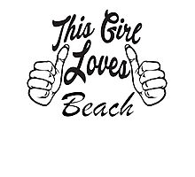 This Girl Loves Beach Photographic Print