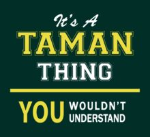 It's A TAMAN thing, you wouldn't understand !! by satro