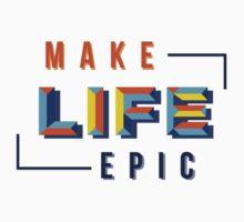 Make LIFE Epic Kids Tee