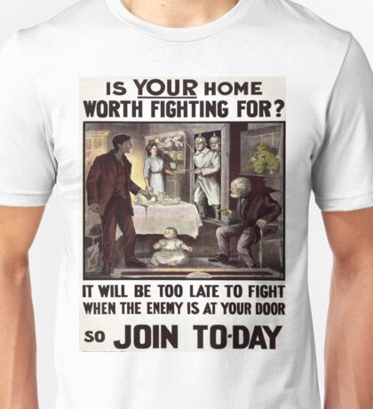 Vintage poster - Is Your Home Worth Fighting For? Unisex T-Shirt